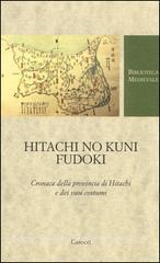 Hitachi no kuni fudoki. Cronaca della provincia di Hitachi e dei suoi costumi,