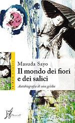 Il mondo dei fiori e dei salici. Autobiografia di una geisha di Masuda Sayo letteratura giapponese