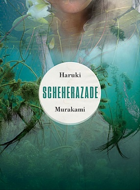 Scheherazade Murakami Haruki racconto inedito