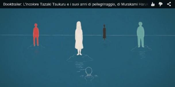 book trailer L'incolore Tazaki Tsukuru e i suoi anni di pellegrinaggio di Murakami Haruki
