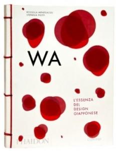 Rossella Menegazzo, Stefania Piotti - WA l'essenza del design giapponese